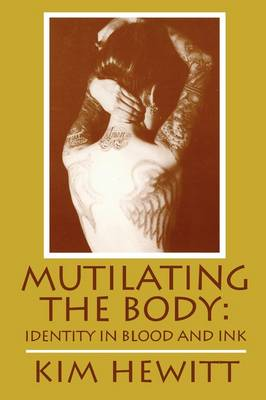 Mutilating the Body: Identity in Blood and Ink (Paperback)