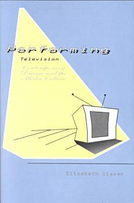 Performing Television: Contemporary Drama and the Media Culture (Paperback)
