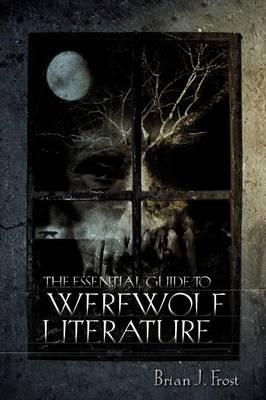 The Essential Guide to Werewolf Literature (Hardback)