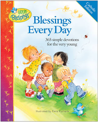 Blessings Every Day: 365 Simple Devotions for the Very Young (Hardback)
