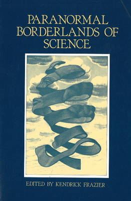 Paranormal Borderlands Of Science (Paperback)