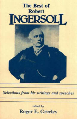 The Best Of Robert Ingersoll (Paperback)