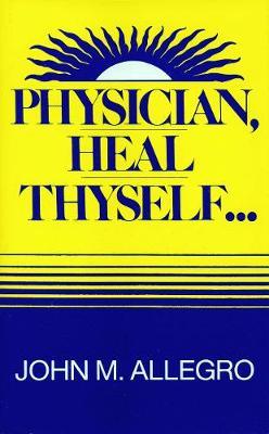 Physician, Heal Thyself (Hardback)