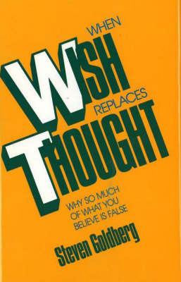 When Wish Replaces Thought (Hardback)