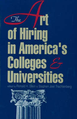 The Art Of Hiring In America's Colleges And Universities (Hardback)