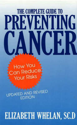 The Complete Guide To Preventing Cancer (Hardback)