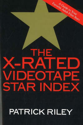 The X-Rated Videotape Star Index (Paperback)