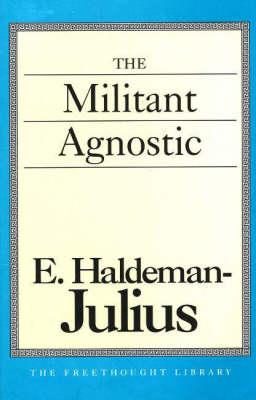 The Militant Agnostic (Paperback)