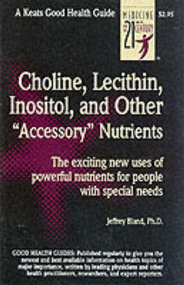 """Choline, Lecithin, Inositol and Other """"Accessory"""" Nutrients - Good Health Guides"""