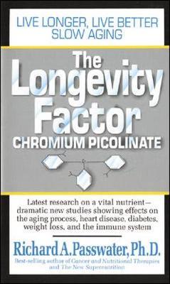 The Longevity Factor: Chromium Picolinate (Paperback)