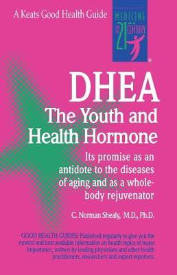Dhea: The Youth and Health Hormone (Paperback)