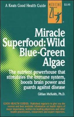 Miracle Superfood: Wild Blue-Green Algae - Keats Good Health Guides (Paperback)