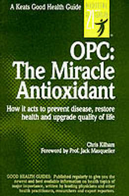 OPC: The Miracle Antioxidant (Paperback)