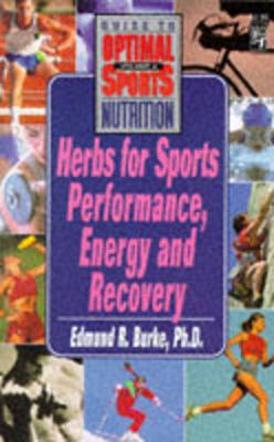 Herbs for Sports Performance, Energy and Recovery - Optimal Sports Nutrition S. (Paperback)
