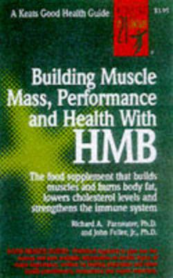 Building Muscle Mass, Performance and Health with HMB - Keats Good Health Guides (Paperback)