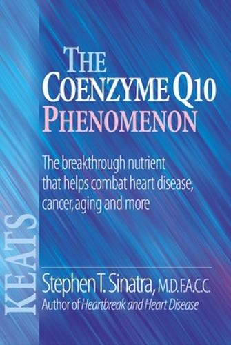 The Coenzyme Q10 Phenomenon: The Breakthrough Nutrient That Helps Combat Heart Disease, Cancer, Aging and More (Paperback)