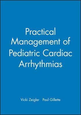 Practical Management of Pediatric Cardiac Arrhythmias (Hardback)