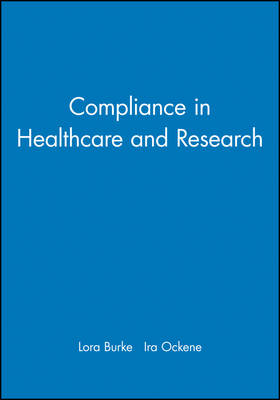 Compliance in Healthcare and Research - American Heart Association Monograph S. (Hardback)