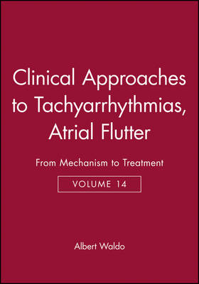 Atrial Flutter: From Mechanism to Treatment - Clinical Approaches to Tachyarrhythmias v. 14 (Paperback)