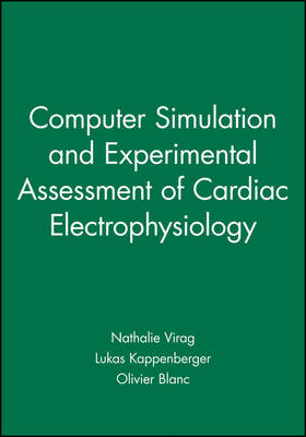 Computer Simulation and Experimental Assessment of Cardiac Electrophysiology (Hardback)