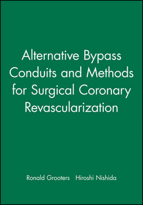 Alternative By-Pass Conduits and Methods for Surgical Coronary (Hardback)