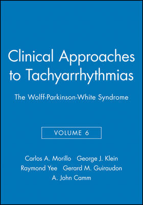 The Wolff-Parkinson-White Syndrome - Clinical Approaches to Tachyarrhythmias v. 6 (Hardback)