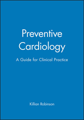 Preventive Cardiology: A Guide for Clinical Practice (Hardback)