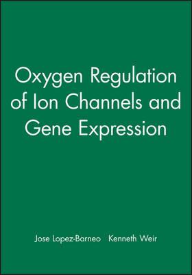Oxygen Regulation of Ion Channels and Gene Expression (Hardback)