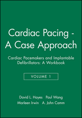 Cardiac Pacemakers and Implantable Defribrillators: A Case Approach v. 1: A Workbook in 3 Volumes (Paperback)