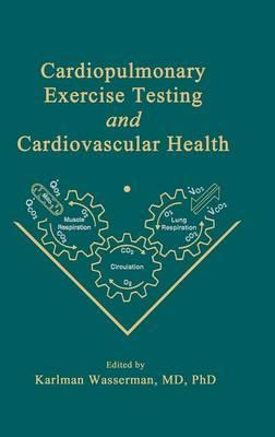 Cardiopulmonary Exercise Testing and Cardiovascular Health (Hardback)