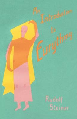 An Introduction to Eurythmy (Paperback)