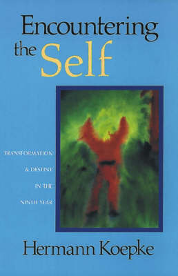 Encountering the Self: Transformation and Destiny in the Ninth Year (Paperback)