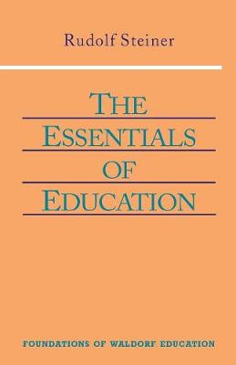 The Essentials of Education - Foundations of Waldorf Education v. 18 (Paperback)