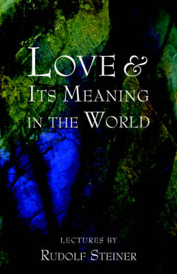 Love and Its Meaning in the World (Paperback)