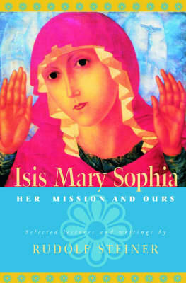 ISIS Mary Sophia: Her Mission and Ours (Paperback)