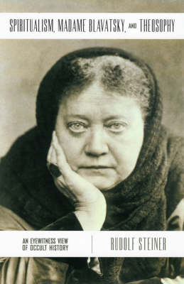 Spiritualism, Madame Blavatsky and Theosophy: An Eyewitness View of Occult History (Paperback)