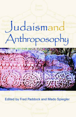 Judaism and Anthroposophy: Interfaces - Anthroposophy and the World (Paperback)
