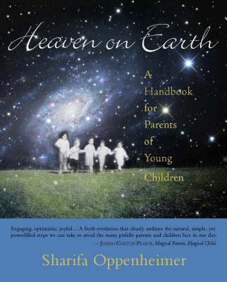 Heaven on Earth: A Handbook for Parents of Young Children (Paperback)