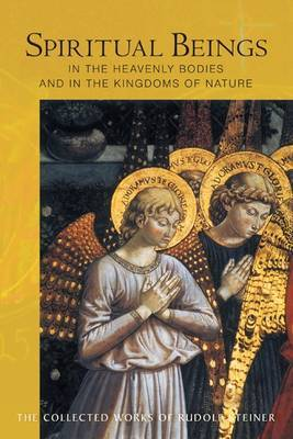 Spiritual Beings in the Heavenly Bodies and in the Kingdoms of Nature (Paperback)