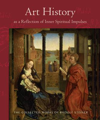 Art History as a Reflection of Inner Spiritual Impulses - Collected Works of Rudolf Steiner 292 (Paperback)