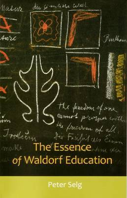 The Essence of Waldorf Education (Paperback)