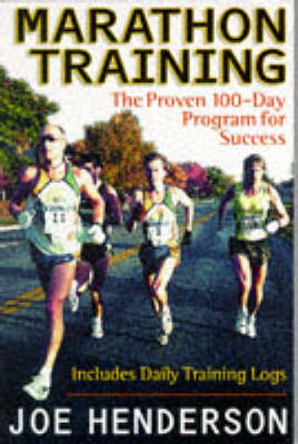 Marathon Training: The Proven 100-day Program for Success (Paperback)