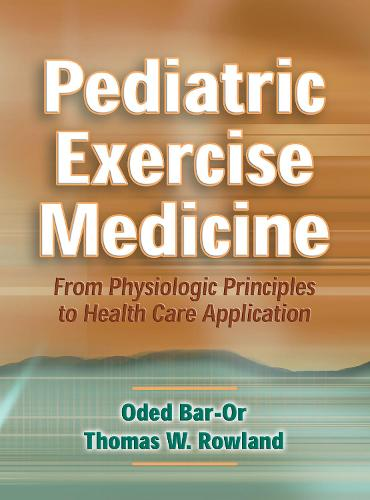 Pediatric Exercise Medicine (Hardback)
