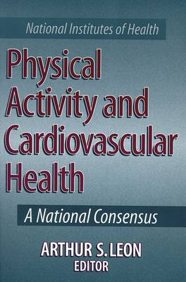 Physical Activity and Cardiovascular Health: A National Consensus (Paperback)