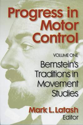 Progress in Motor Control: Bernstein's Traditions in Movement Studies v. 1 (Hardback)