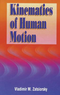 Kinematics of Human Motion (Hardback)