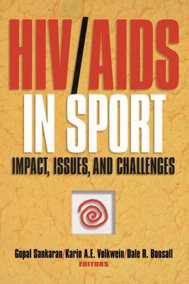 HIV/AIDS in Sport: Impact, Issues and Challenges (Paperback)