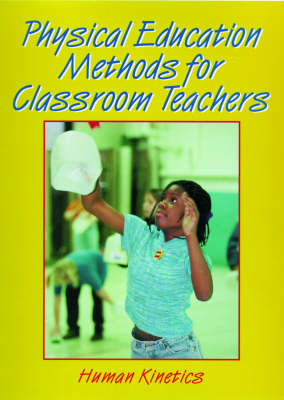 Physical Education Methods for Classroom Teachers (Paperback)