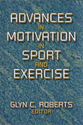 Advances in Motivation in Sport and Exercise (Hardback)