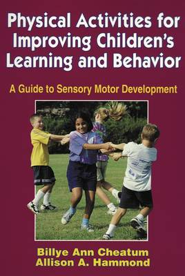Physical Activities for Improving Children's Learning and Behavior (Paperback)